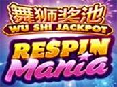 Respin Mania Wu Shi Jackpot